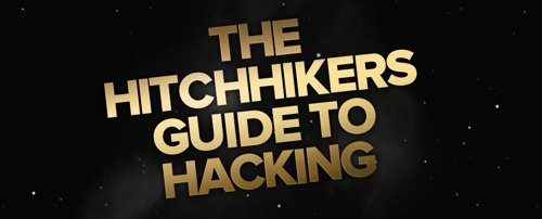 The Hitchhiker's Guide to Hacking{{}}